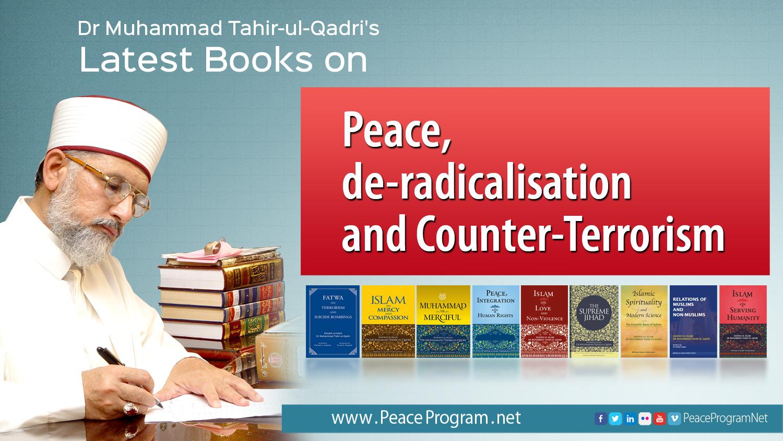 Dr Muhammad Tahir-ul-Qadri's latest books on peace, de-radicalisation and counter-terrorism